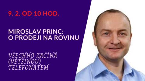 """Miroslav Princ – """"Oprodeji na rovinu"""" (živý stream 9.2.od 10 hod.)"""